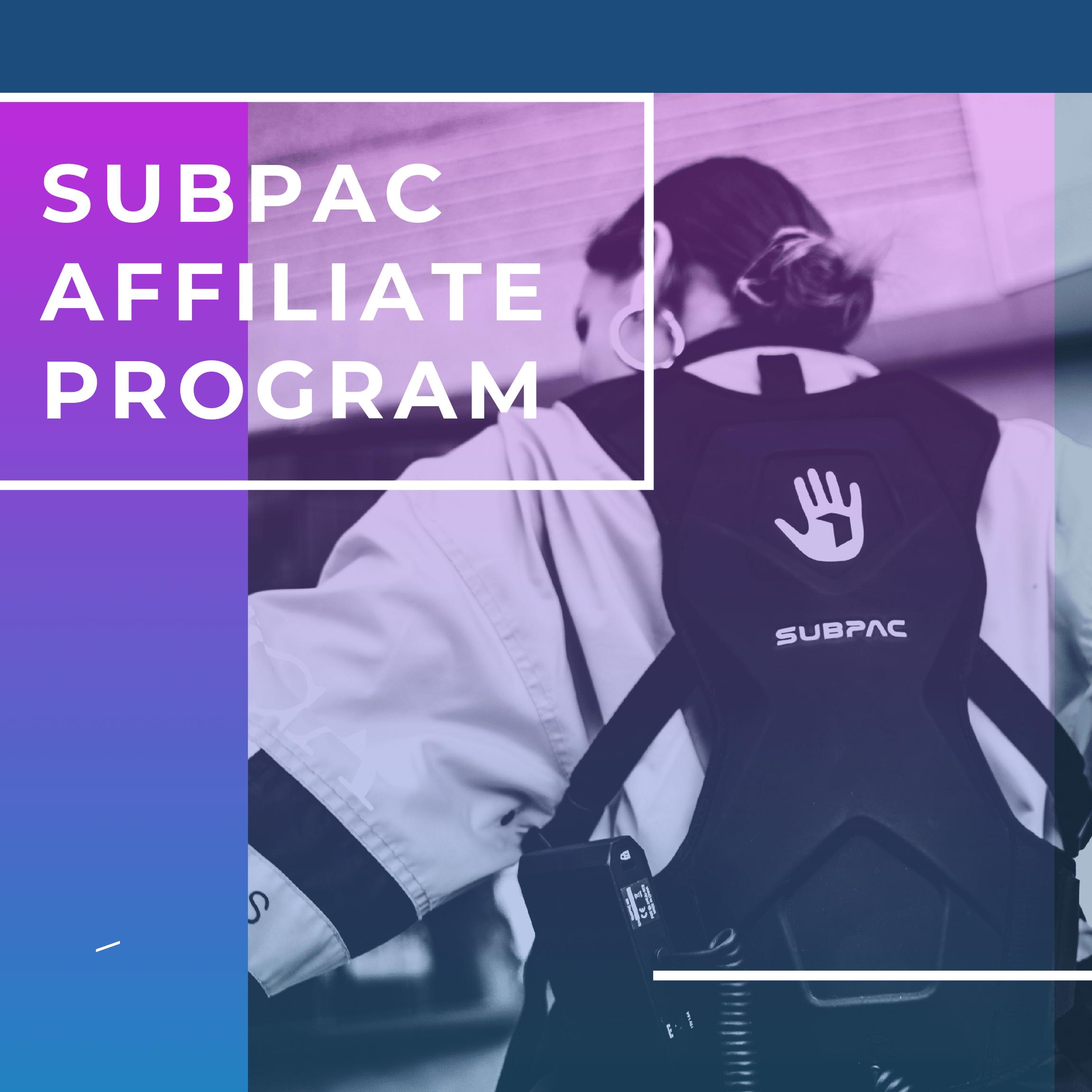SUBPAC Affiliate program